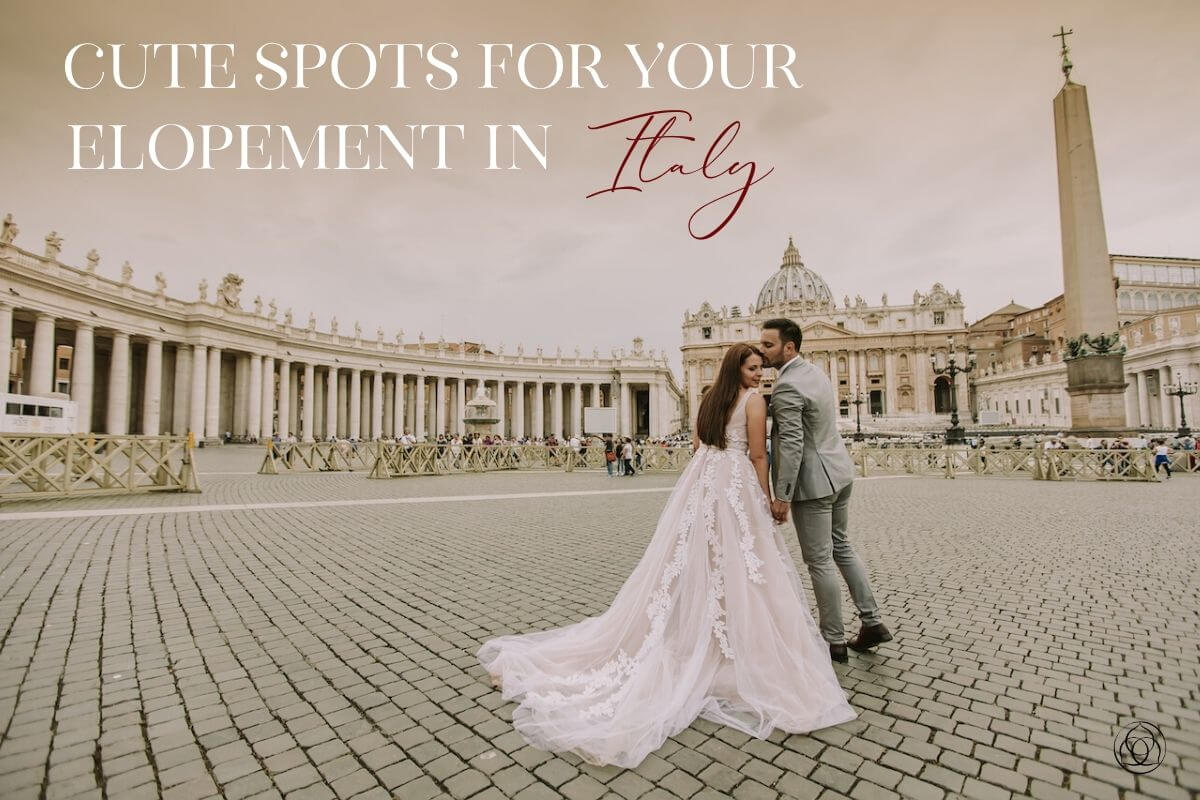 Cute Spots For An Elopement in Italy