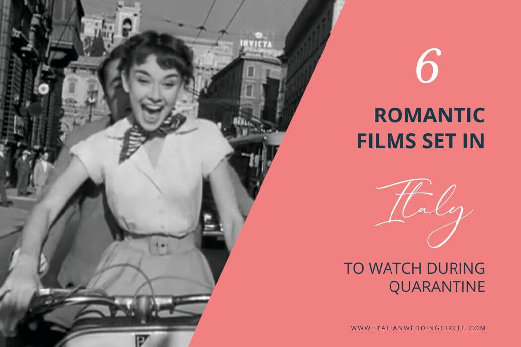 6 Romantic Films Set in Italy to Watch During Quarantine