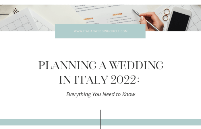 Planning a Wedding in Italy 2022: Everything You Need to Know