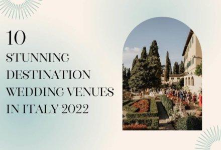 Stunning Destination Wedding Venues In Italy 2022
